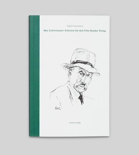 Max Liebermanns Arbeiten für den Fritz Heyder Verlag