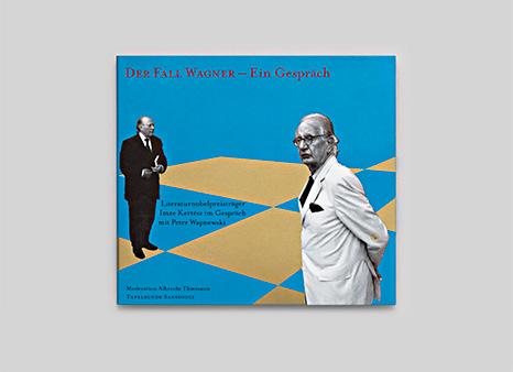 Der Fall Wagner – Imre Kertész im Gespräch mit Peter Wapnewski